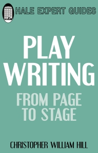 Playwriting by Christopher William Hill