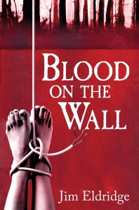 Blood on the Wall by Jim Eldridge