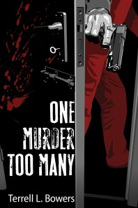 One Murder Too Many by Terrell L. Bowers