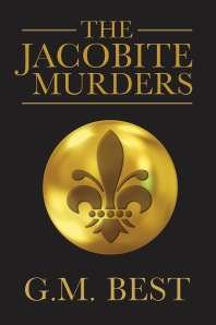 The Jacobite Murders by G. M. Best